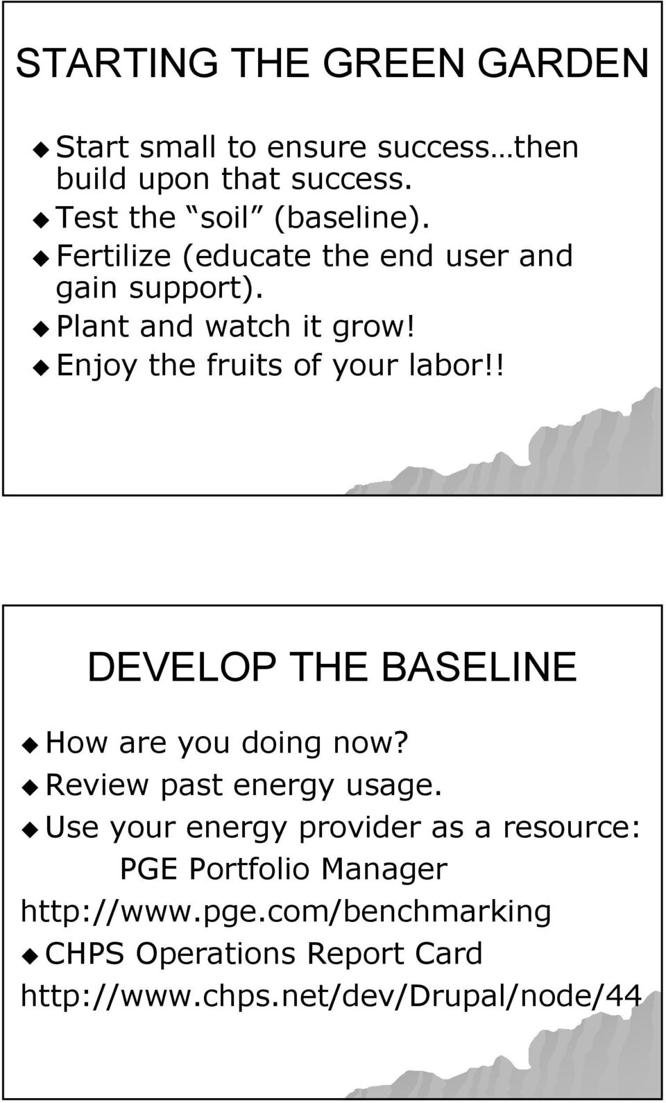 ! DEVELOP THE BASELINE How are you doing now? Review past energy usage.