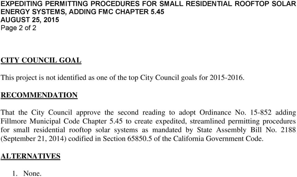 RECOMMENDATION That the City Council approve the second reading to adopt Ordinance No. 15-852 adding Fillmore Municipal Code Chapter 5.