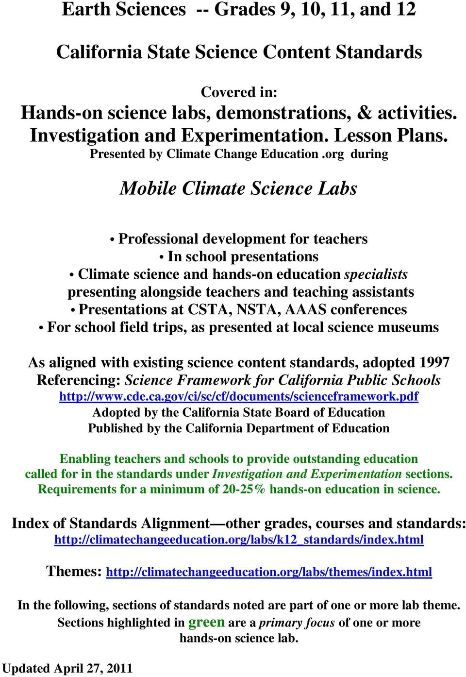 org during Mobile Climate Science Labs Professional development for teachers In school presentations Climate science and hands-on education specialists presenting alongside teachers and teaching