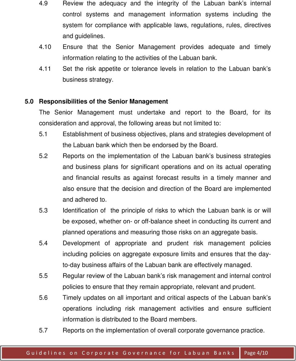 5.0 Responsibilities of the Senior Management The Senior Management must undertake and report to the Board, for its consideration and approval, the following areas but not limited to: 5.