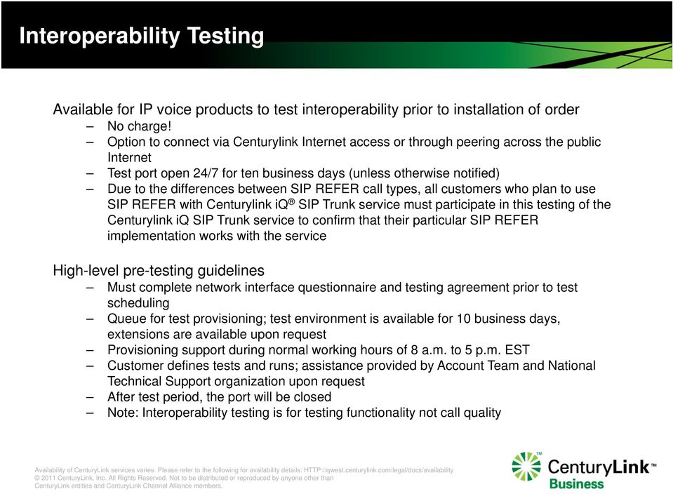 SIP REFER call types, all customers who plan to use SIP REFER with Centurylink iq SIP Trunk service must participate in this testing of the Centurylink iq SIP Trunk service to confirm that their