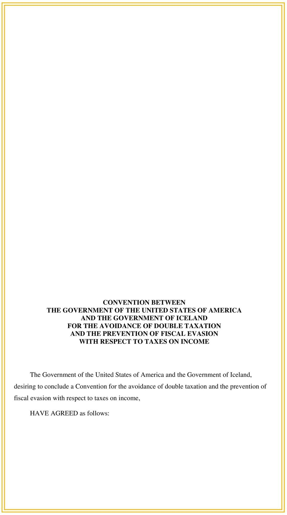 Government of the United States of America and the Government of Iceland, desiring to conclude a Convention