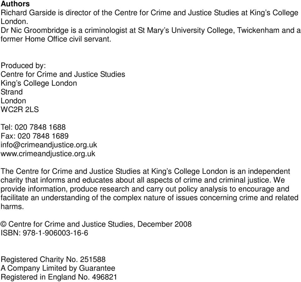 Produced by: Centre for Crime and Justice Studies King s College London Strand London WC2R 2LS Tel: 020 7848 1688 Fax: 020 7848 1689 info@crimeandjustice.org.