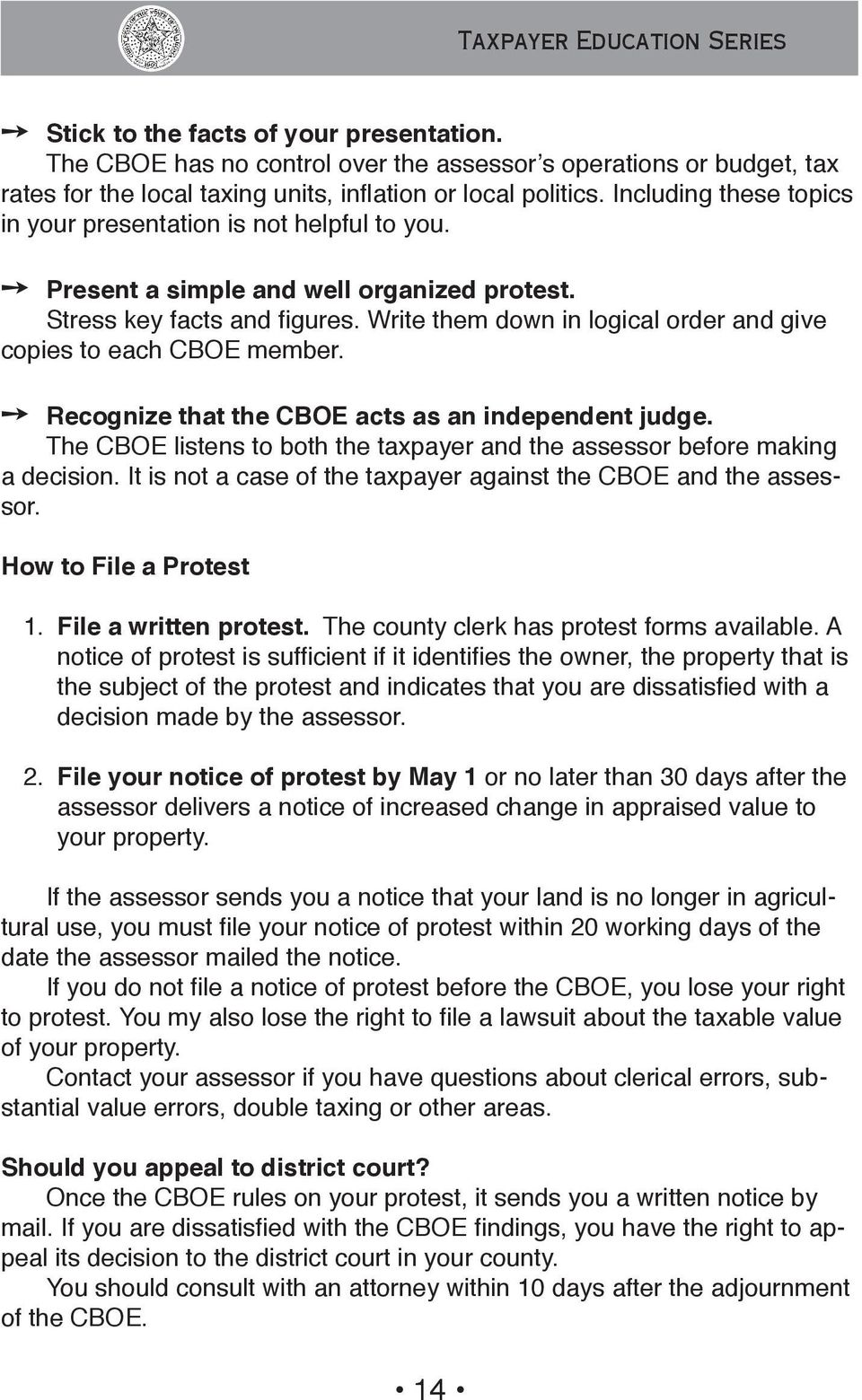 Write them down in logical order and give copies to each CBOE member. Recognize that the CBOE acts as an independent judge.