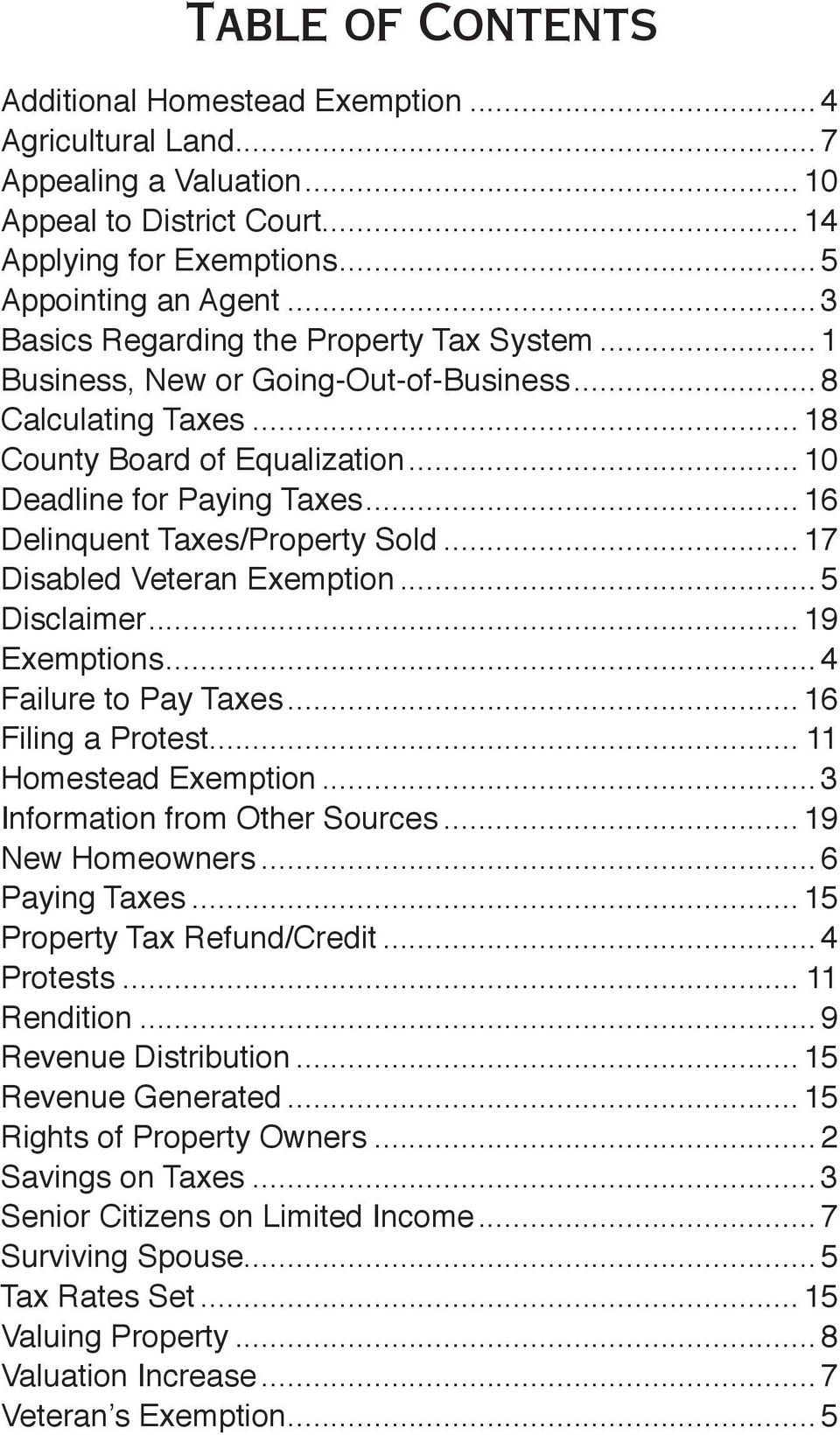 .. 16 Delinquent Taxes/Property Sold... 17 Disabled Veteran Exemption... 5 Disclaimer... 19 Exemptions... 4 Failure to Pay Taxes... 16 Filing a Protest... 11 Homestead Exemption.