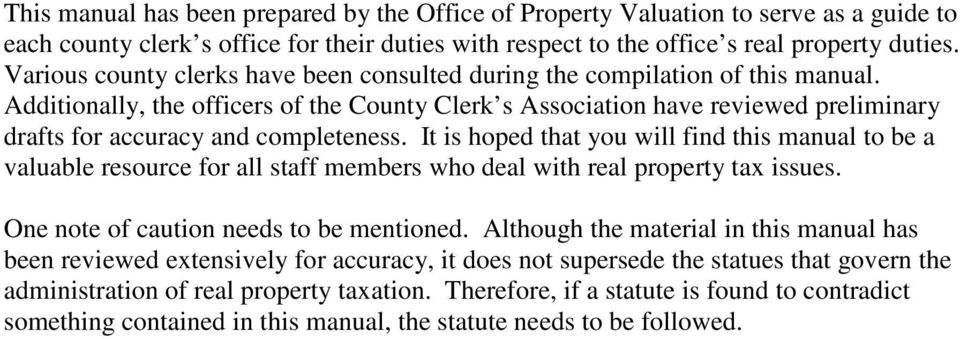 Additionally, the officers of the County Clerk s Association have reviewed preliminary drafts for accuracy and completeness.