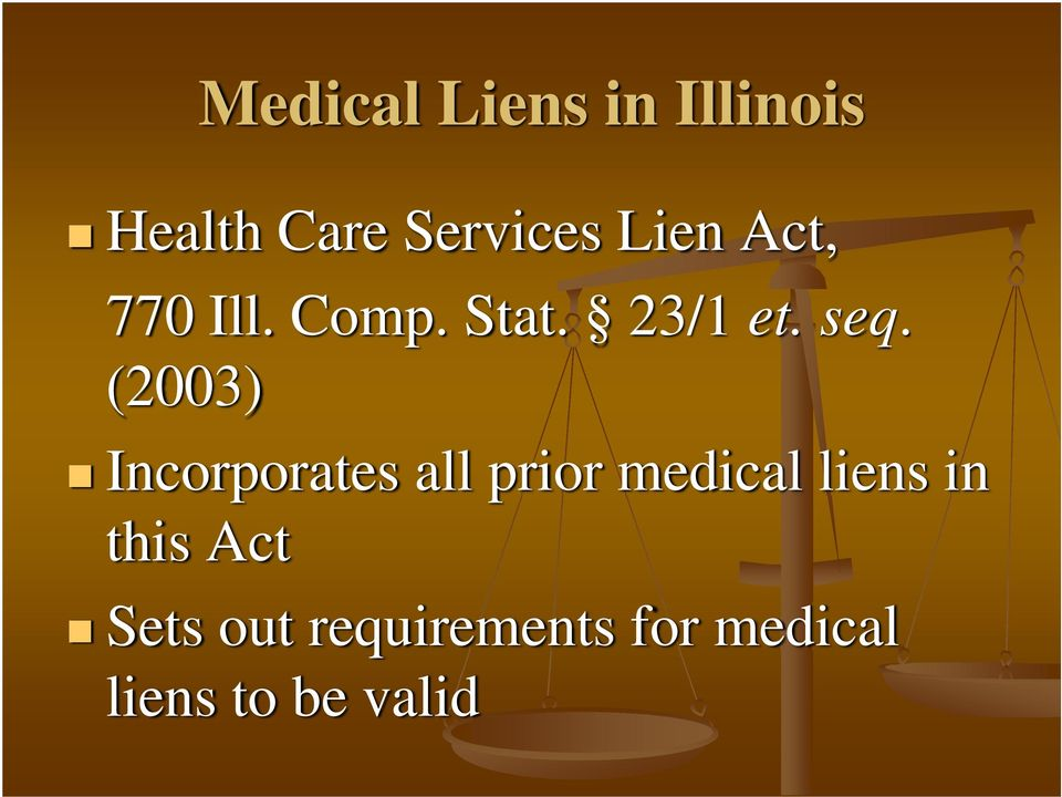 (2003) Incorporates all prior medical liens in