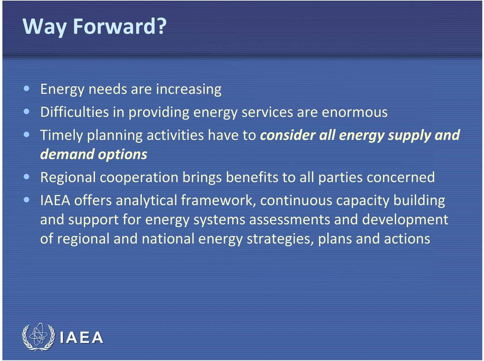 activities have to consider all energy supply and demand options Regional cooperation brings benefits to