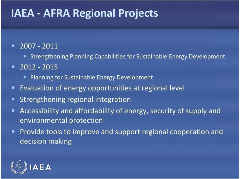 regional level Strengthening regional integration Accessibility and affordability of energy, security