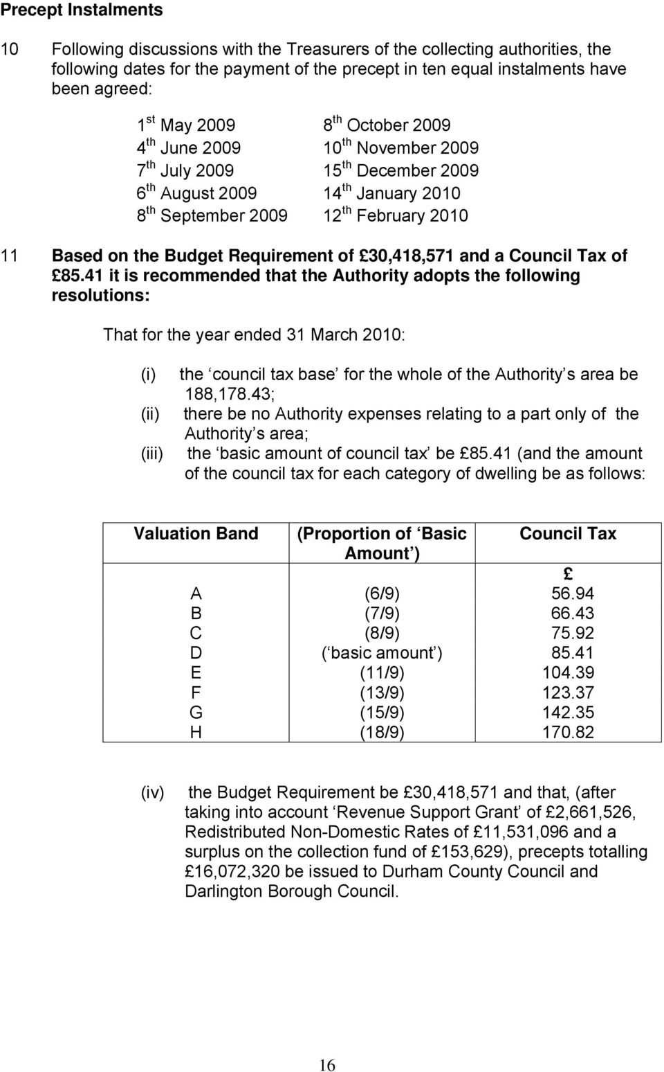 Requirement of 30,418,571 and a Council Tax of 85.