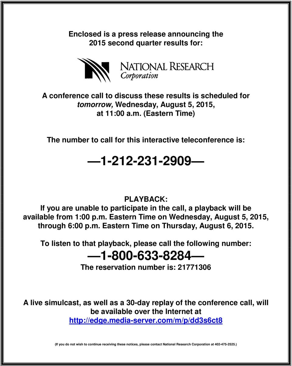 (Eastern Time) The number to call for this interactive teleconference is: 1-212-231-2909 PLAYBACK: If you are unable to participate in the call, a playback will be available from 1:00 p.m. Eastern Time on Wednesday, August 5, 2015, through 6:00 p.