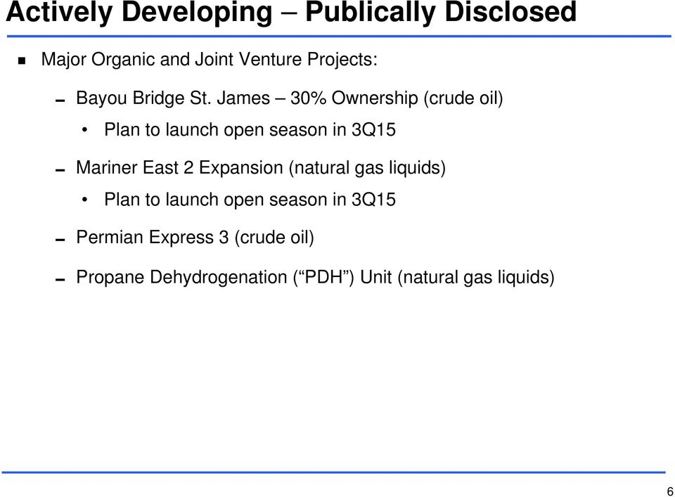 James 30% Ownership (crude oil) Plan to launch open season in 3Q15 Mariner East 2