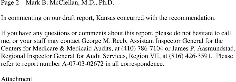 Reeb, Assistant Inspector General for the Centers for Medicare & Medicaid Audits, at (410) 786-7104 or James P.