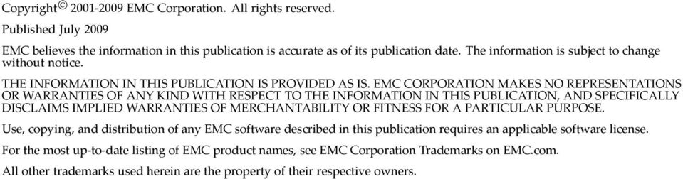 EMC CORPORATION MAKES NO REPRESENTATIONS OR WARRANTIES OF ANY KIND WITH RESPECT TO THE INFORMATION IN THIS PUBLICATION, AND SPECIFICALLY DISCLAIMS IMPLIED WARRANTIES OF MERCHANTABILITY OR FITNESS