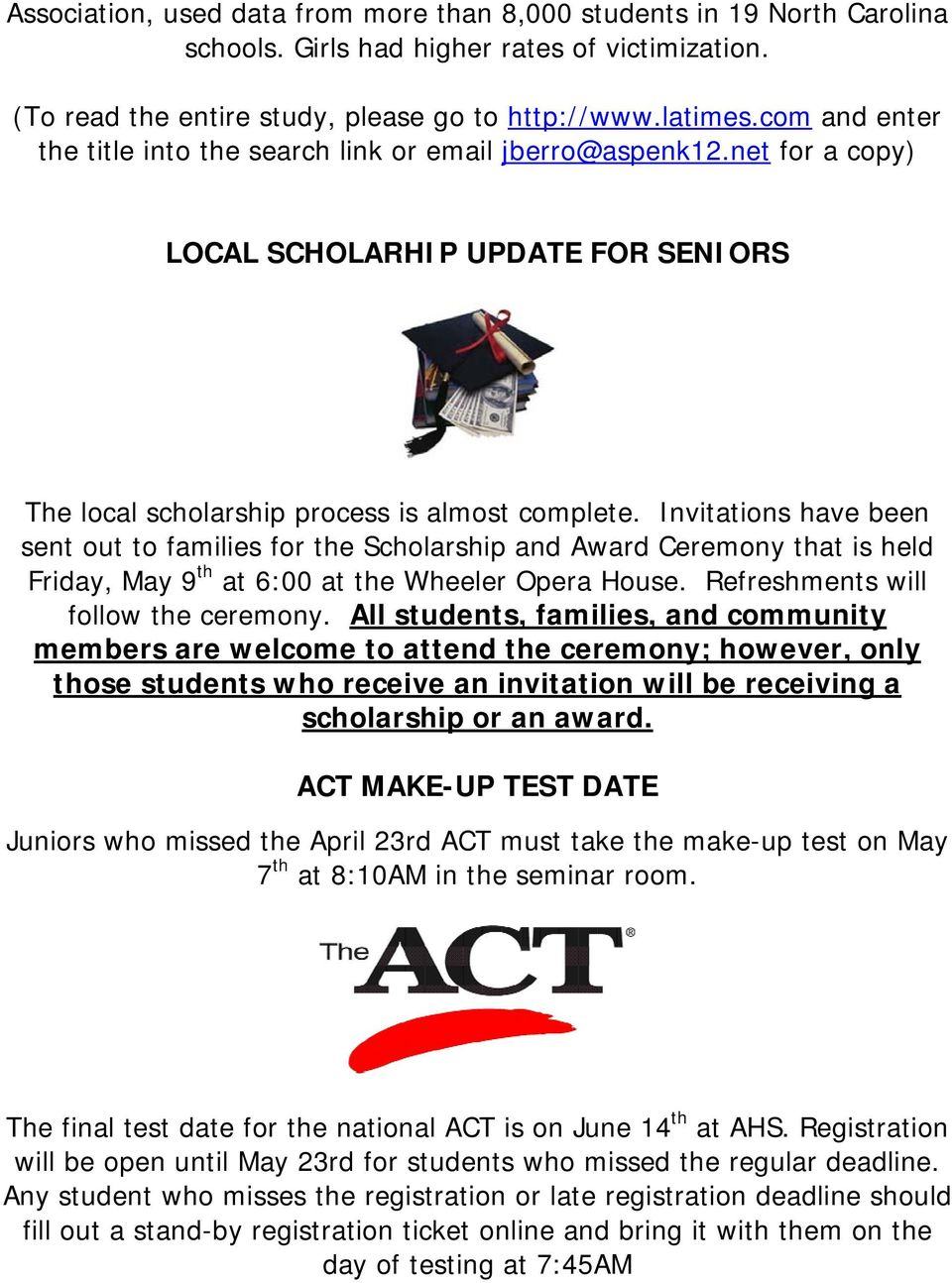Invitations have been sent out to families for the Scholarship and Award Ceremony that is held Friday, May 9 th at 6:00 at the Wheeler Opera House. Refreshments will follow the ceremony.