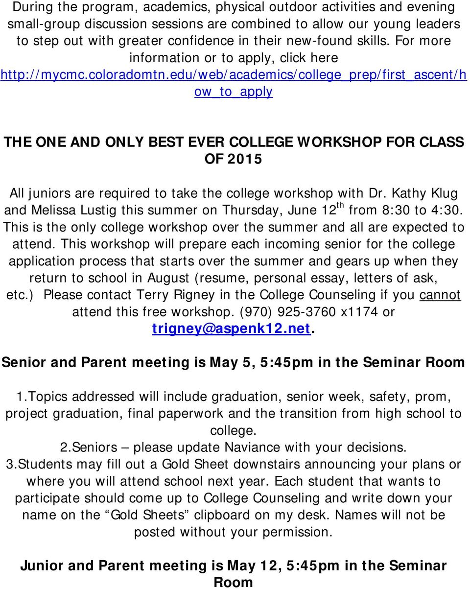 edu/web/academics/college_prep/first_ascent/h ow_to_apply THE ONE AND ONLY BEST EVER COLLEGE WORKSHOP FOR CLASS OF 2015 All juniors are required to take the college workshop with Dr.