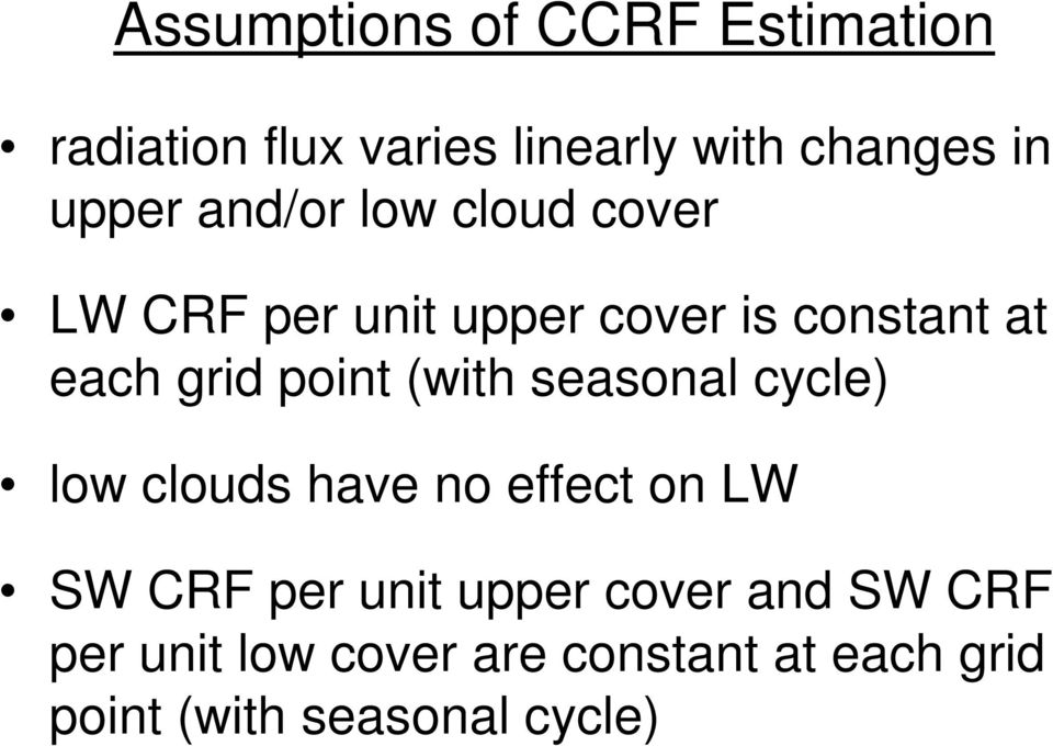 point (with seasonal cycle) low clouds have no effect on LW SW CRF per unit upper