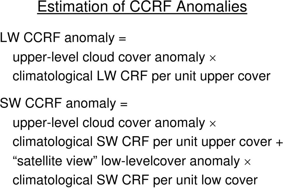 upper-level cloud cover anomaly climatological SW CRF per unit upper