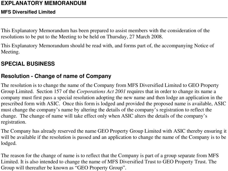 SPECIAL BUSINESS Resolution - Change of name of Company The resolution is to change the name of the Company from MFS Diversified Limited to GEO Property Group Limited.