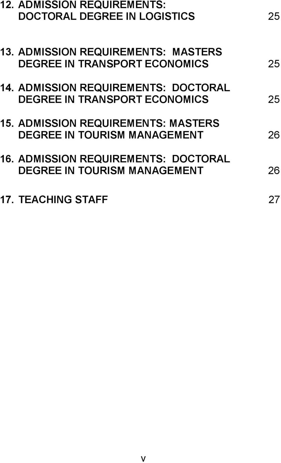 ADMISSION REQUIREMENTS: DOCTORAL DEGREE IN TRANSPORT ECONOMICS 25 15.