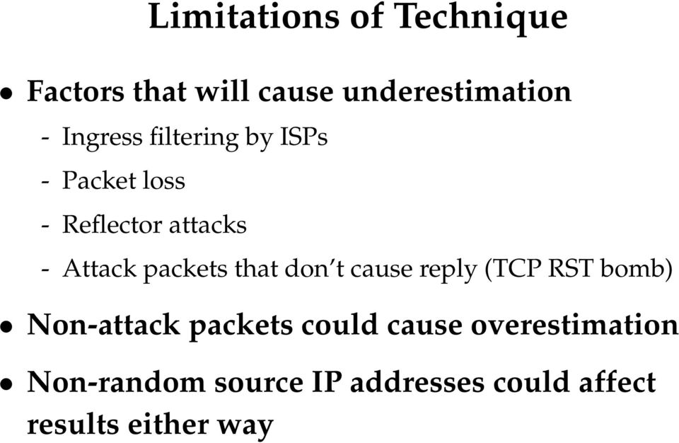 packets that don t cause reply (TCP RST bomb) Non-attack packets could
