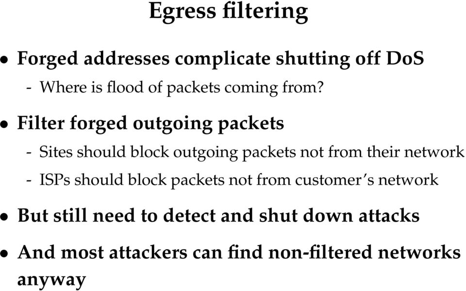 Filter forged outgoing packets - Sites should block outgoing packets not from their