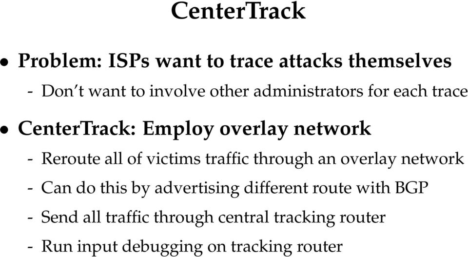 victims traffic through an overlay network - Can do this by advertising different route
