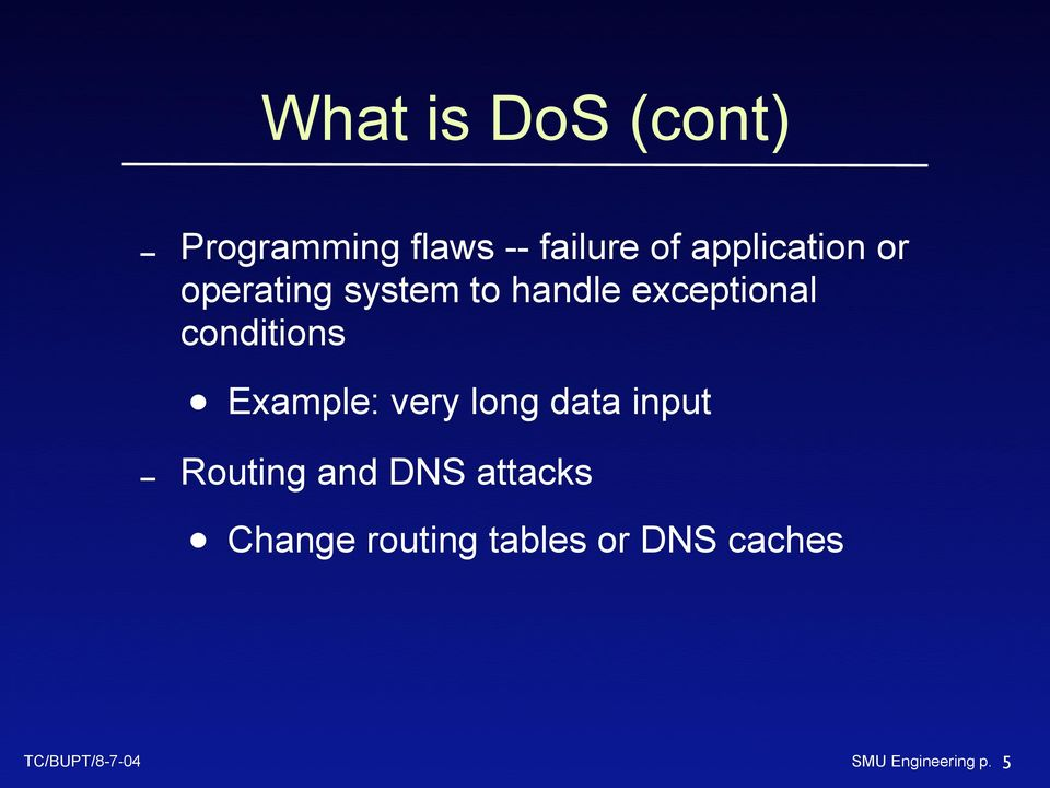 conditions Example: very long data input Routing and DNS