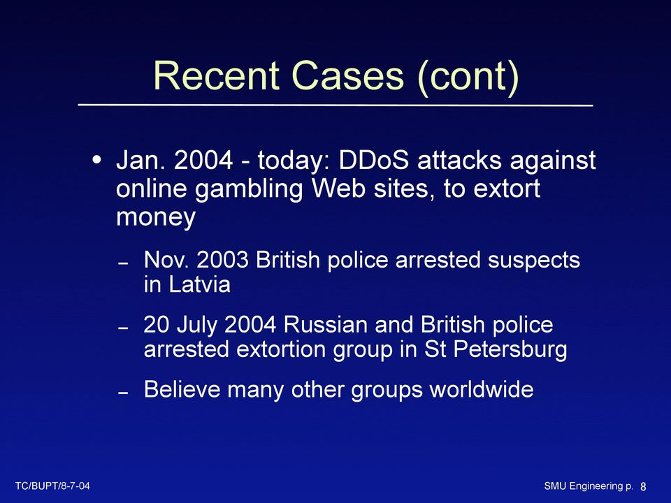 Nov. 2003 British police arrested suspects in Latvia 20 July 2004 Russian