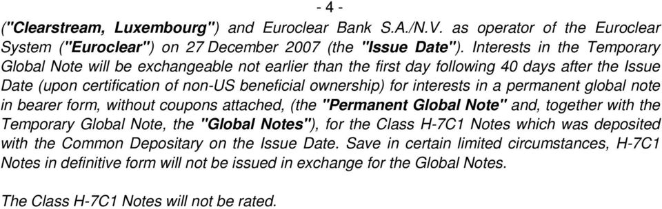 "interests in a permanent global note in bearer form, without coupons attached, (the ""Permanent Global Note"" and, together with the Temporary Global Note, the ""Global Notes""), for the Class"