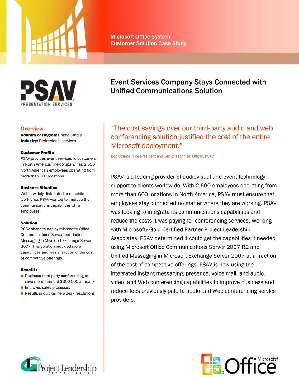 Business Situation With a widely distributed and mobile workforce, PSAV wanted to improve the communications capabilities of its employees.
