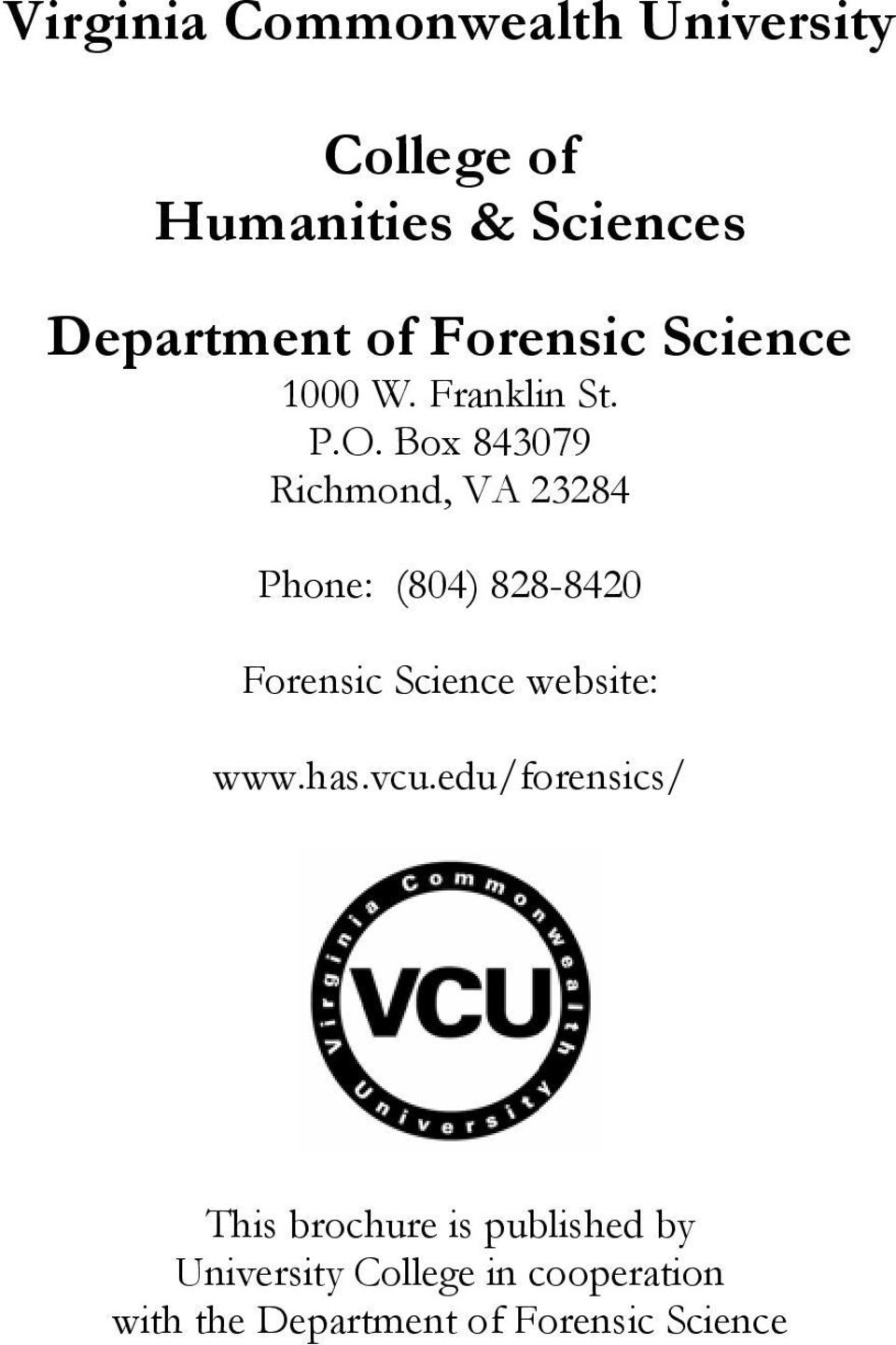 Box 843079 Richmond, VA 23284 Phone: (804) 828-8420 Forensic Science website: www.