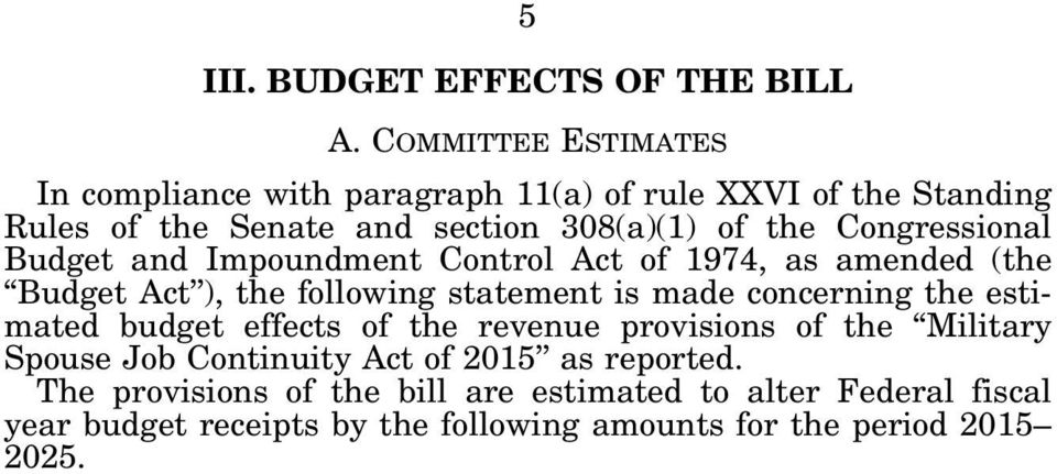 Impoundment Control Act of 1974, as amended (the Budget Act ), the following statement is made concerning the estimated budget effects of the revenue provisions of