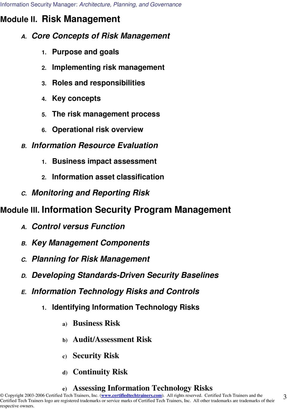 Monitoring and Reporting Risk Module III. Information Security Program Management A. Control versus Function B. Key Management Components C. Planning for Risk Management D.
