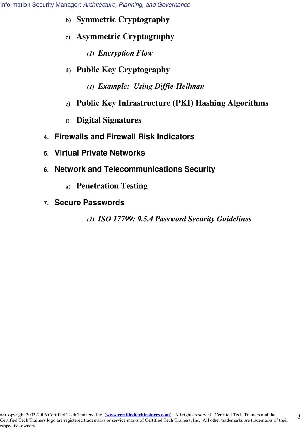 Signatures 4. Firewalls and Firewall Risk Indicators 5. Virtual Private Networks 6.