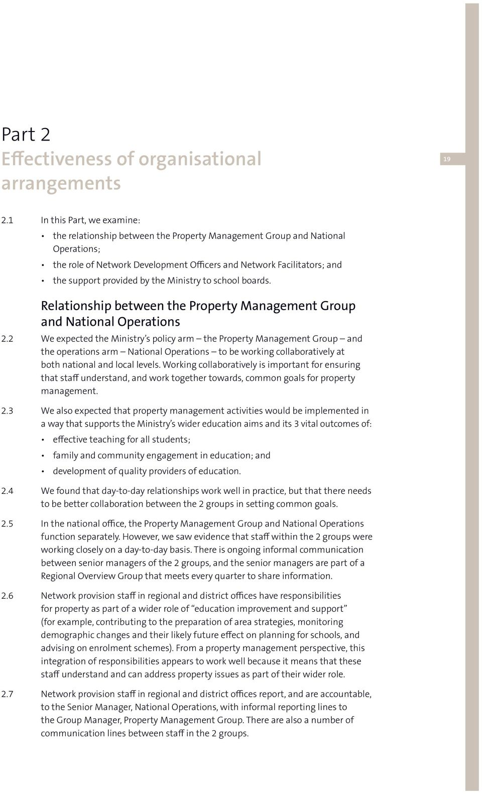 by the Ministry to school boards. Relationship between the Property Management Group and National Operations 2.