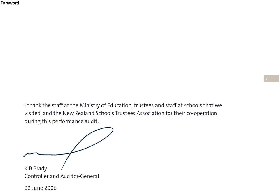 Zealand Schools Trustees Association for their co-operation