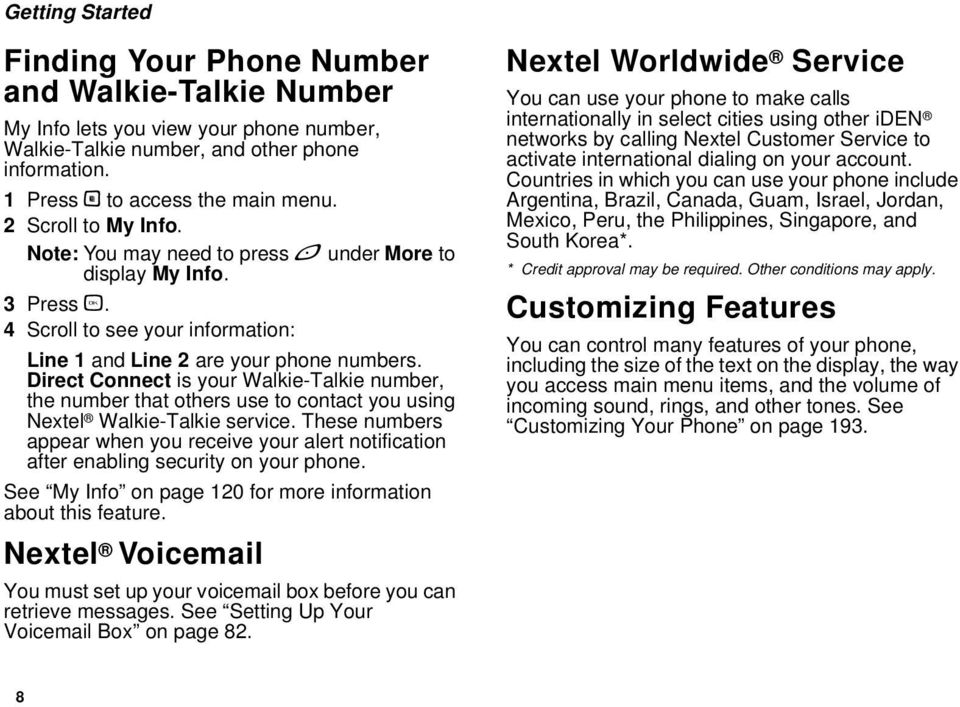 Direct Connect is your Walkie-Talkie number, the number that others use to contact you using Nextel Walkie-Talkie service.