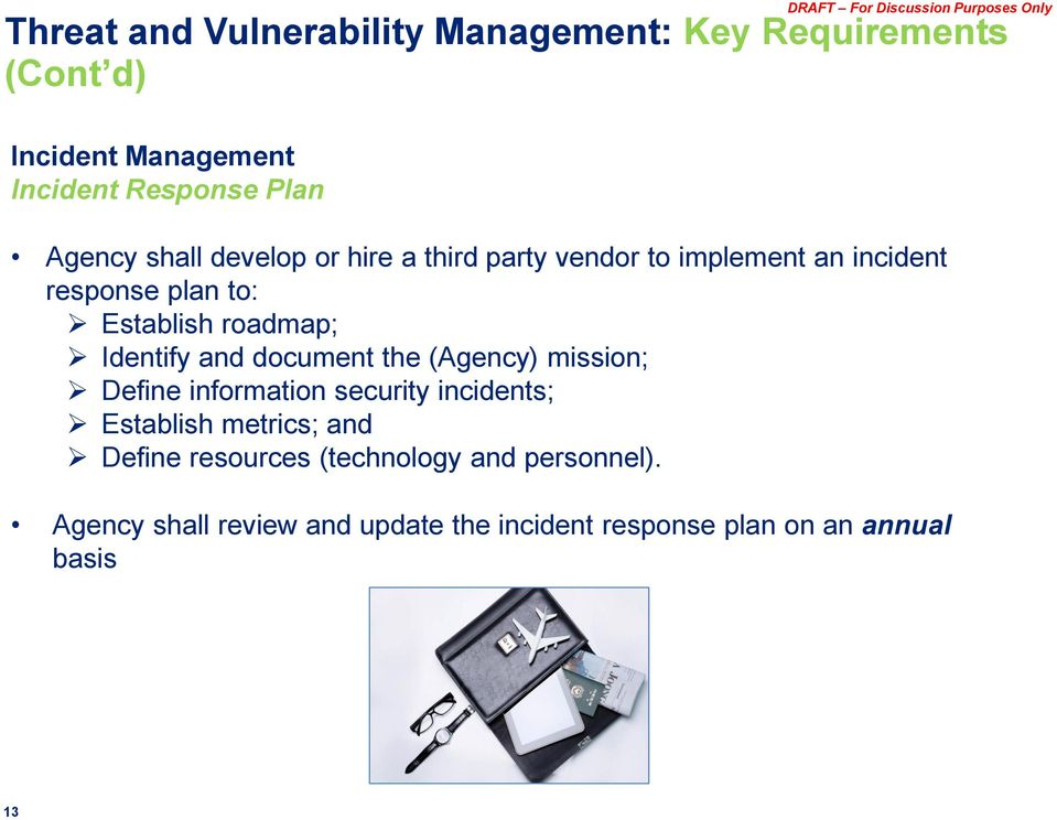 Identify and document the (Agency) mission; Define information security incidents; Establish metrics; and