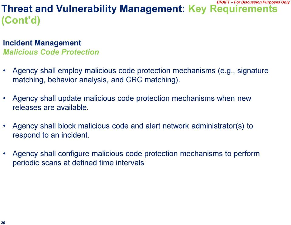 Agency shall update malicious code protection mechanisms when new releases are available.