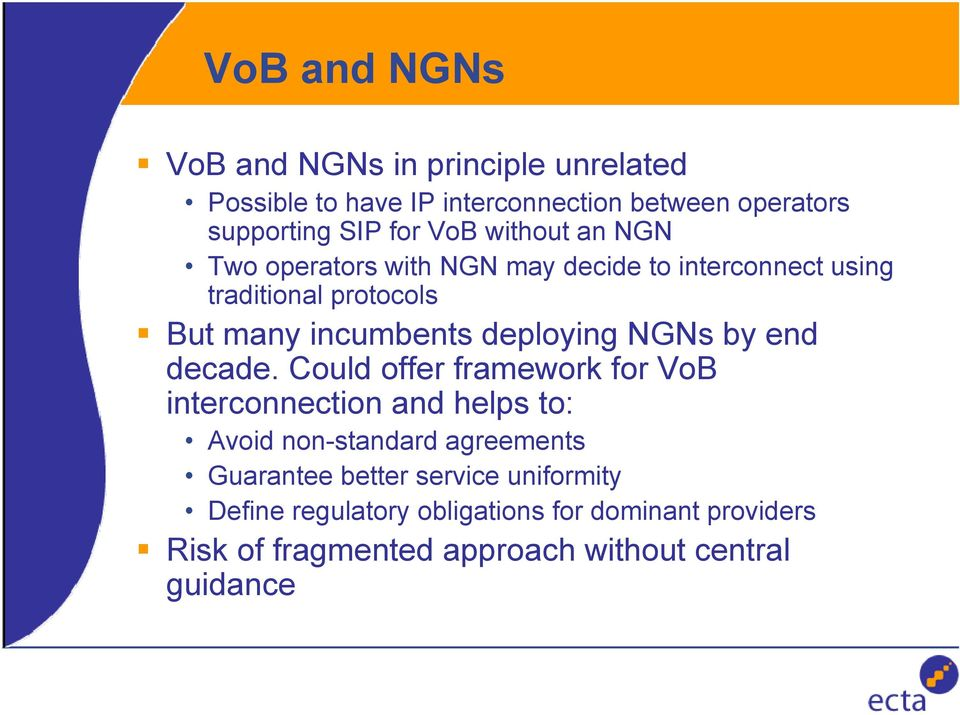 deploying NGNs by end decade.
