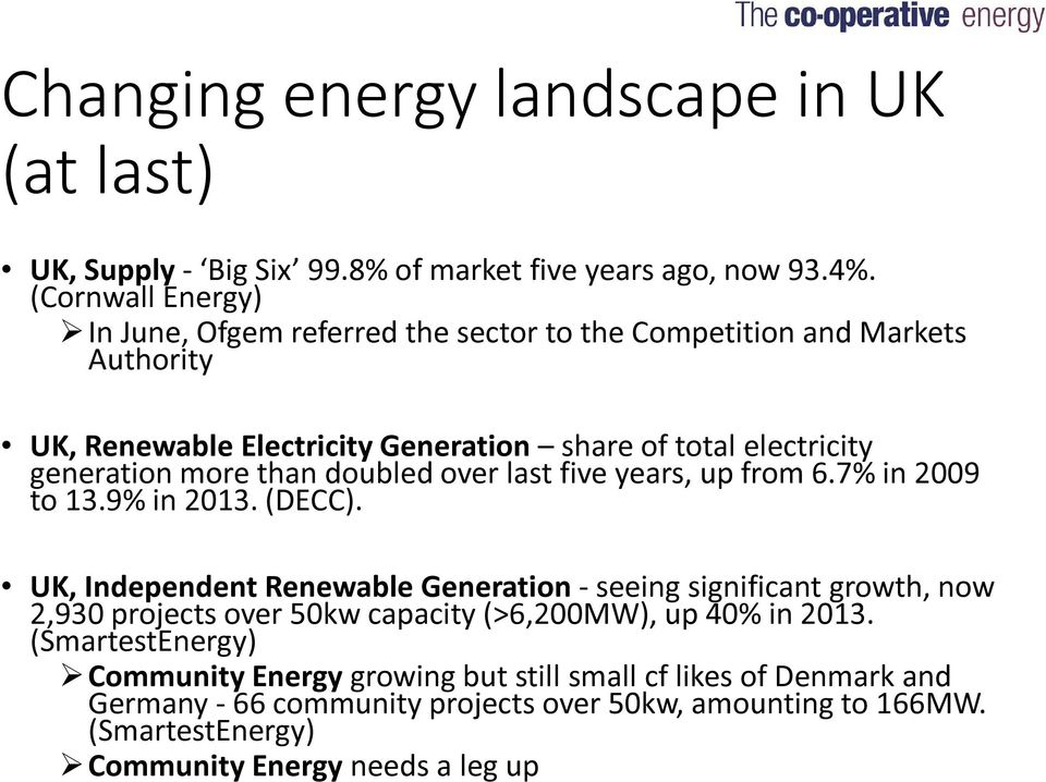 more than doubled over last five years, up from 6.7% in 2009 to 13.9% in 2013. (DECC).