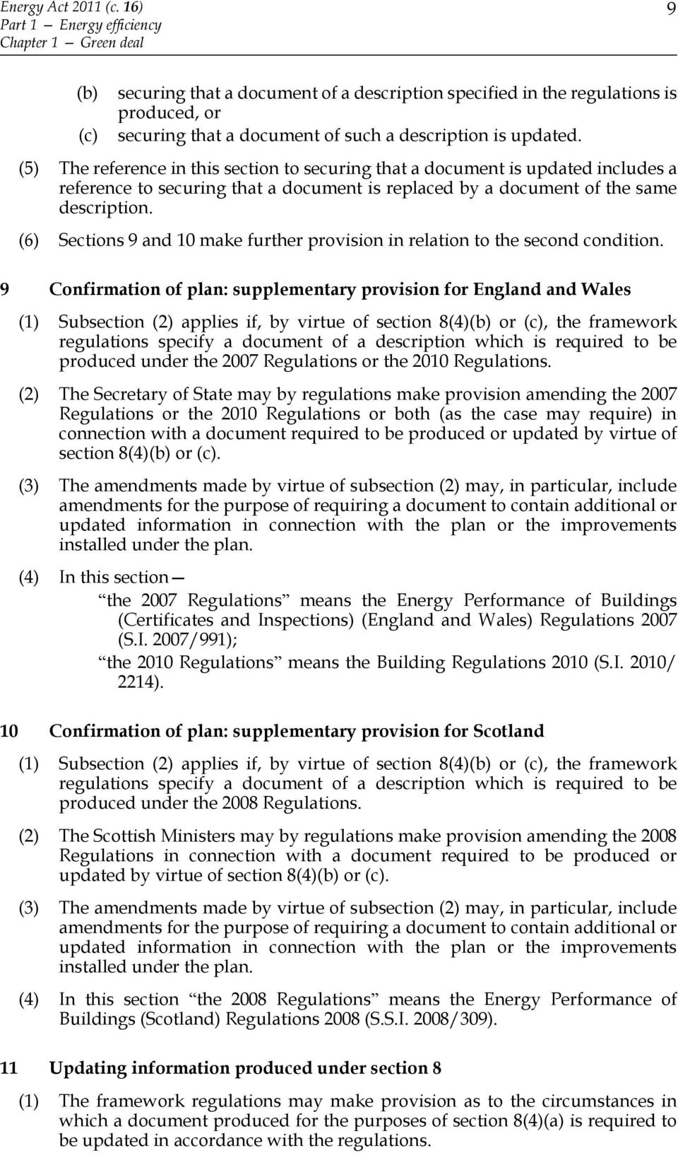(6) Sections 9 and 10 make further provision in relation to the second condition.