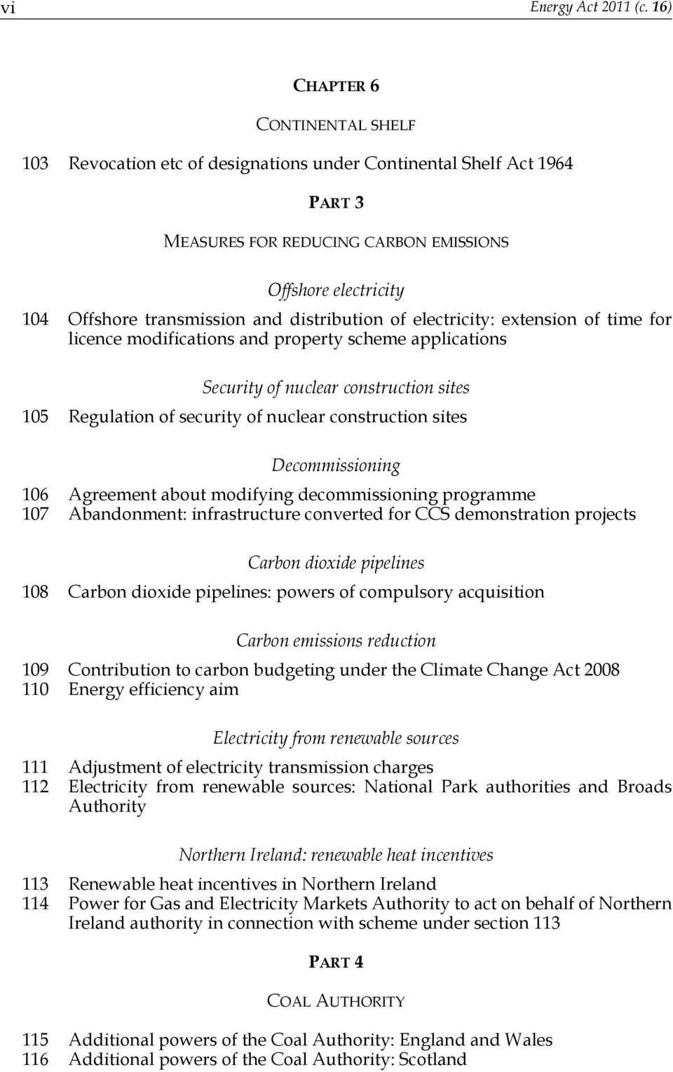 distribution of electricity: extension of time for licence modifications and property scheme applications Security of nuclear construction sites 105 Regulation of security of nuclear construction