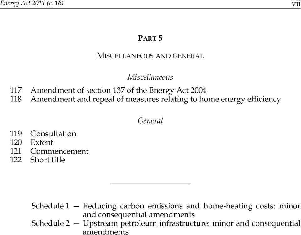 Amendment and repeal of measures relating to home energy efficiency 119 Consultation 120 Extent 121