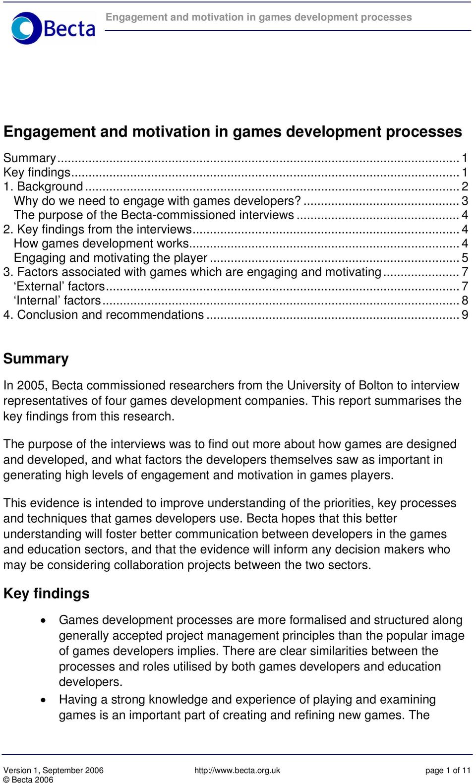 .. 4 Engaging and motivating the player... 5 3. Factors associated with games which are engaging and motivating... 7 External factors... 7 Internal factors... 8 4. Conclusion and recommendations.