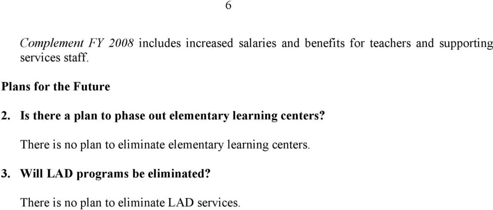 Is there a plan to phase out elementary learning centers?