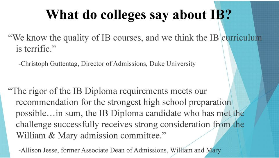 recommendation for the strongest high school preparation possible in sum, the IB Diploma candidate who has met the challenge