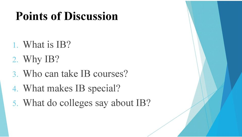 Who can take IB courses? 4.