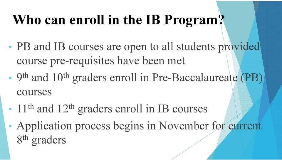 have been met 9 th and 10 th graders enroll in Pre-Baccalaureate (PB)
